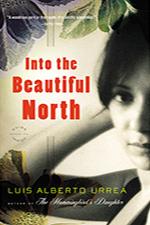 Into the Beautiful North  - Urrea
