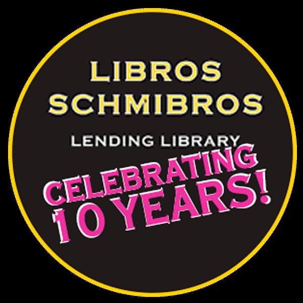 Celebrating 10 Years! - Libros Schmibros 2010 - 2020