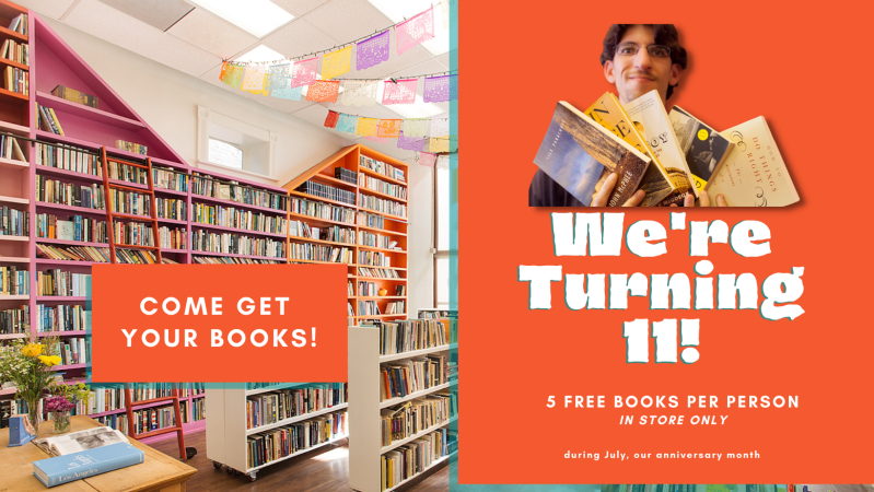 We are turning 11!  Come get five free books per person, to celebrate!  In store only, during the month of July.